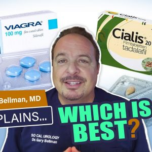 Viagra or Cialis: Which is Best? Dr. Gary Bellman Describes the Benefits and Differences of Each