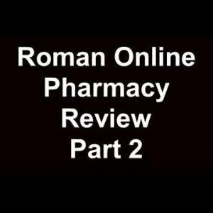 Roman Online Pharmacy Review Part 2