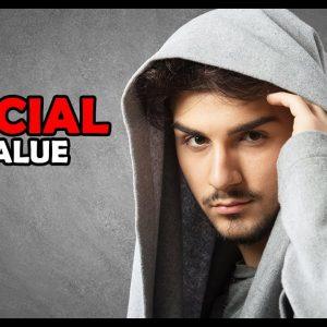 6 SIGNS A Man Has MASSIVE Social Value
